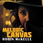 ROBIN MCKELLE Melodic Canvas album cover