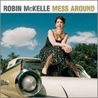 ROBIN MCKELLE Mess Around album cover