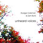 RODGER COLEMAN & SAM BYRD Unheard Voices album cover