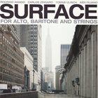 RODRIGO AMADO Surface: For Alto, Baritone And Strings album cover
