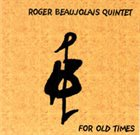 ROGER BEAUJOLAIS Roger Beaujolais Quintet ‎: For Old Times album cover