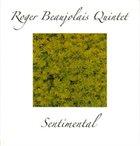 ROGER BEAUJOLAIS Roger Beaujolais Quintet : Sentimental album cover