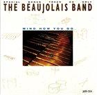 ROGER BEAUJOLAIS The Beaujolais Band : Mind How You Go album cover