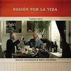 ROGER DAVIDSON Roger Davidson & Raul Jaurena : Pasion Por La Vida album cover