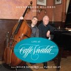 ROGER DAVIDSON Roger Davidson and Pablo Aslan : Live at Caffe Vivaldi Vol 1 album cover