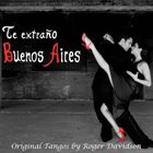 ROGER DAVIDSON Te Extraño Buenos Aires album cover