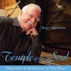 ROGER DAVIDSON Temple Of The Soul: Rhapsodies & Meditations For Solo Piano album cover