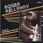 ROGER KELLAWAY Ain't Misbehavin' album cover