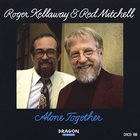 ROGER KELLAWAY Alone Together (And Red Mitchell) album cover