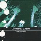 ROGER KELLAWAY Cleopatra's Dream album cover