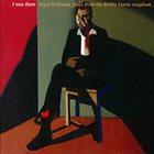 ROGER KELLAWAY I Was There - Kellaway Plays Bobby Darin Songbook album cover