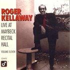 ROGER KELLAWAY Live at Maybeck Recital Hall, Volume Eleven album cover