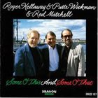 ROGER KELLAWAY Roger Kellaway & Putte Wickman & Red Mitchell : Some O' This and Some O' That album cover