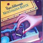 ROGER KELLAWAY Roger Kellaway & The Cello Quintet : Nostalgia Suite album cover