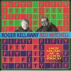 ROGER KELLAWAY Roger Kellaway, Red Mitchell ‎: Fifty Fifty album cover