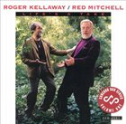 ROGER KELLAWAY Roger Kellaway / Red Mitchell : Life's A Take album cover