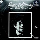 ROGER KELLAWAY Solo Piano album cover