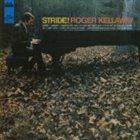 ROGER KELLAWAY Stride! album cover