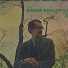 ROGER KELLAWAY The Roger Kellaway Trio album cover