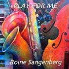 ROINE SANGENBERG Play for Me album cover