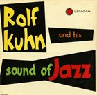 ROLF KÜHN Rolf Kuhn And His Sound Of Jazz (aka Jazz Kings aka Be My Guest) album cover