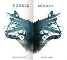 ROMAN STOLYAR Roman Stolyar / Alexey Lapin : Double Sonata album cover