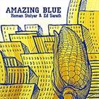 ROMAN STOLYAR Roman Stolyar & Ed Sarath : Amazing Blue album cover