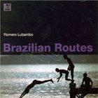 ROMERO LUBAMBO Brazilian Routes album cover