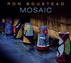 RON BOUSTEAD Mosaic album cover