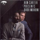 RON CARTER Ron Carter Presents Dado Moroni album cover