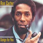 RON CARTER Songs For You album cover
