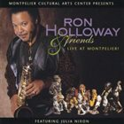 RON HOLLOWAY Ron Holloway & Friends - Live at Montpelier album cover