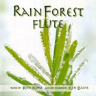 RON KORB Ron Korb And Ken Davis : Rainforest Flute album cover