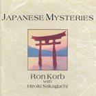 RON KORB Ron Korb With Hiroki Sakaguchi : Japanese Mysteries album cover