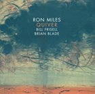 RON MILES Quiver (with Bill Frisell, Brian Blade) album cover