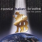 RONNIE BAKER BROOKS take me witcha album cover