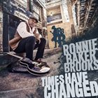 RONNIE BAKER BROOKS Times Have Changed album cover