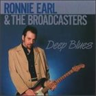 RONNIE EARL Ronnie Earl And The Broadcasters : Deep Blues album cover