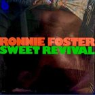 RONNIE FOSTER Sweet Revival album cover