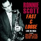 RONNIE SCOTT Fast and Loose – Live in 1954 album cover