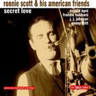 RONNIE SCOTT Ronnie Scott & His American Friends: Secret Love album cover