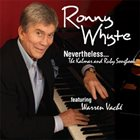RONNIE WHYTE Nevertheless... The Kalmar & Ruby Songbook featuring Warren Vaché album cover