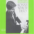 RONNIE WHYTE Ronny Whyte Trio : Something Wonderful album cover