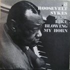 ROOSEVELT SYKES Feel Like Blowing My Horn album cover