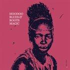 ROOTS MAGIC Hoodoo Blues album cover