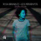 ROSA BRUNELLO Shuffle Mode album cover