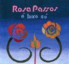 ROSA PASSOS E Luxo So album cover
