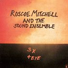 ROSCOE MITCHELL 3 X 4 Eye album cover