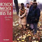ROSCOE MITCHELL Roscoe Mitchell / Brus Trio : After Fallen Leaves album cover
