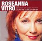 ROSEANNA VITRO Live At The Kennedy Center album cover